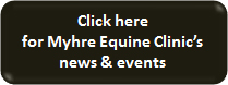 Click Here for Myhre Equine Clinic's News and Events